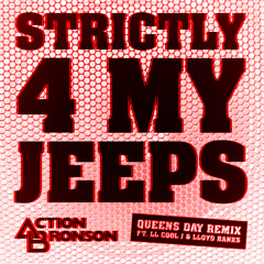 Action Bronson– Strictly 4 My Jeeps (Queens Day Remix) f LL Cool J x Lloyd Banks (Dirty)