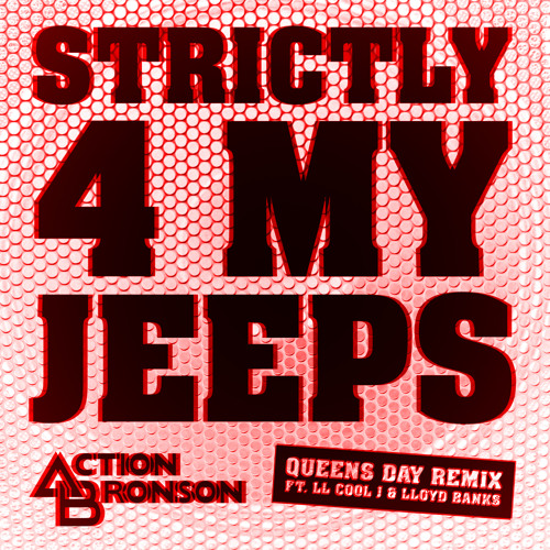 Action Bronson - Strictly 4 My Jeeps (Ft. LL Cool J & Llyod Banks)