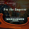 For the Emperor Warhammer 40K Epic Sci-Fi (Game Music)