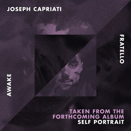 "Joseph Capriati - ""Awake"" (original mix) [Self Portrait album single]"