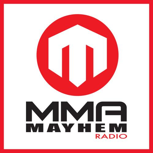 MMA Mayhem Radio #69