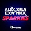 Alex Xela & Eddy Nick - Sparkies (Original Mix)