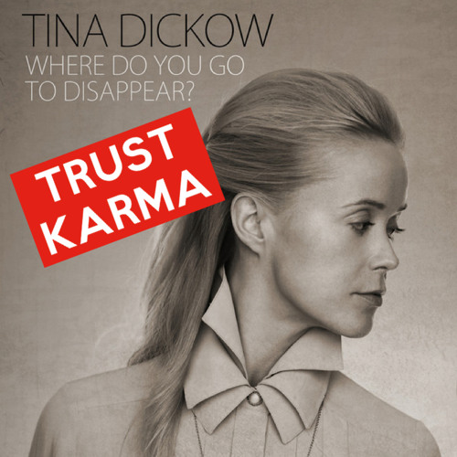 Tina Dickow - You Wanna Teach Me To Dance (Trust Karma Re-edit)