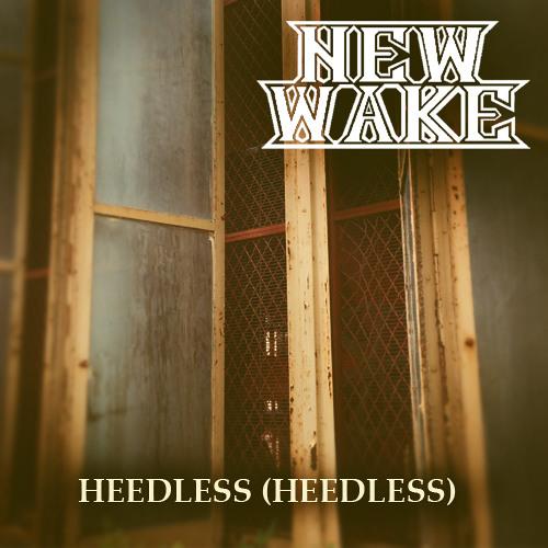 Heedless (Heedless)