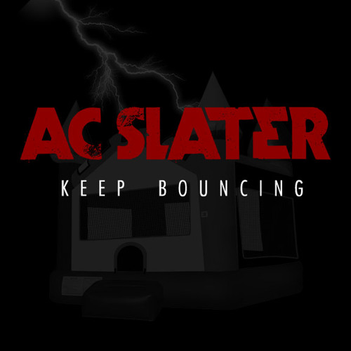 AC Slater - Keep Bouncing