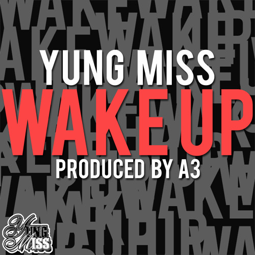 Yung Miss - Wake Up (Prod. by A3)
