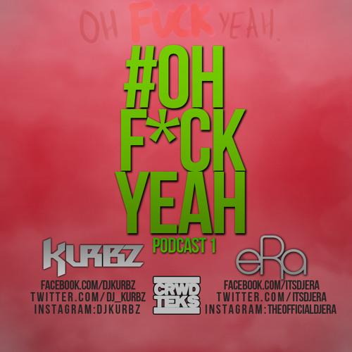 #OhF*ckYeah Podcast 1