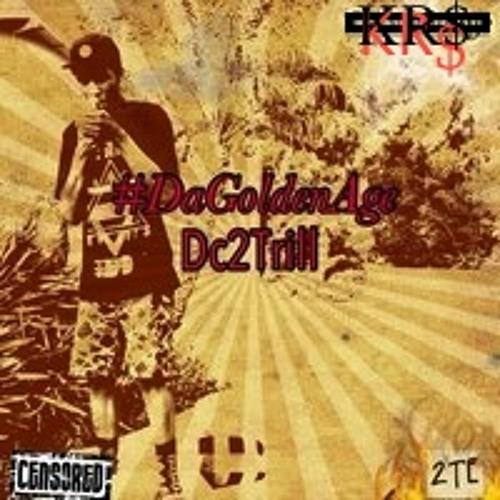 Hottest New Mixtape - DaGoldenAge (DC2TRILL)