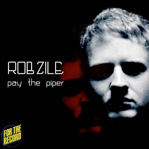 Rob Zile - Pay The Piper