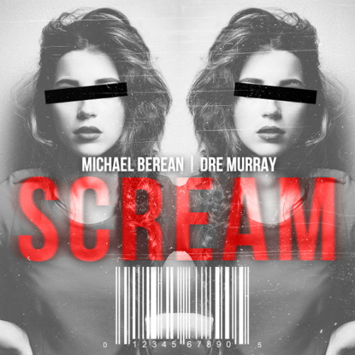 Michael Berean - Scream (feat. Dre Murray) (Prod. by Dirty Rice)