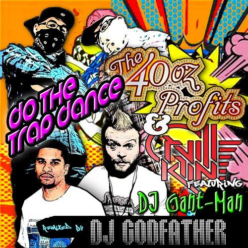 The 40oz Profits & Orville Kline feat. DJ Gant Man - Do The Trap Dance (Original Mix)