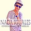 Nada Iguales - KenRy (Cover) Banda San Jose De Mesillas Portada del disco