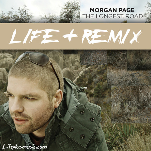 "Morgan Page ""The Longest Road"" Life+ Remix"