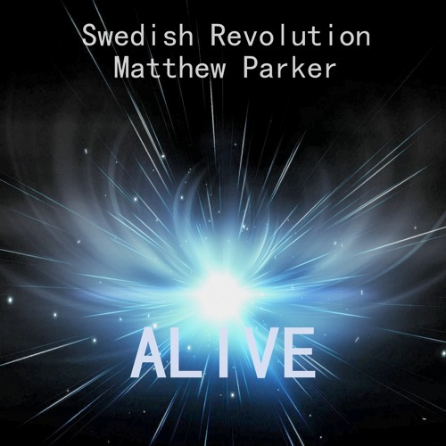 Matthew Parker & Swedish Revolution - ALIVE (Arvello remix) [upcoming Alive compilation]