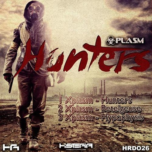 Xplasm - Hunters (Histeria Records)