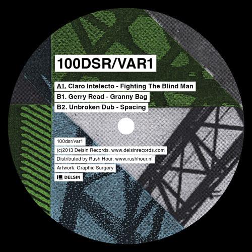 V/A - 100DSR/VAR1 (Claro Intelecto, Gerry Read, Unbroken Dub)