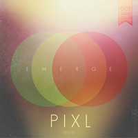 PIXL - Emerge (Original mix) **FREE DOWNLOAD**