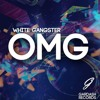 White Gangster - 0MG