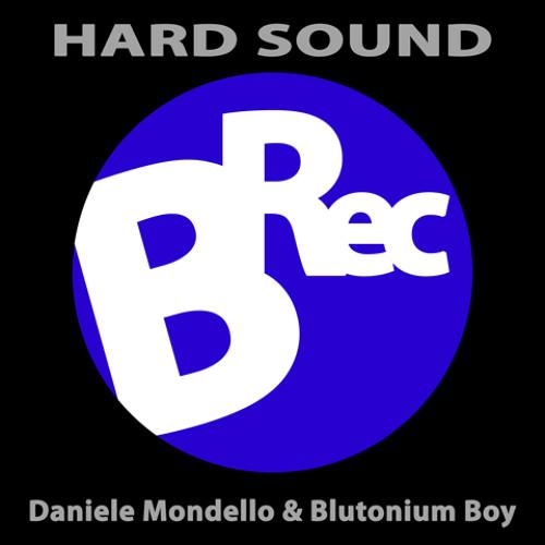 Daniele Mondello & Blutonium Boy - Hard Sound (Event Mix)