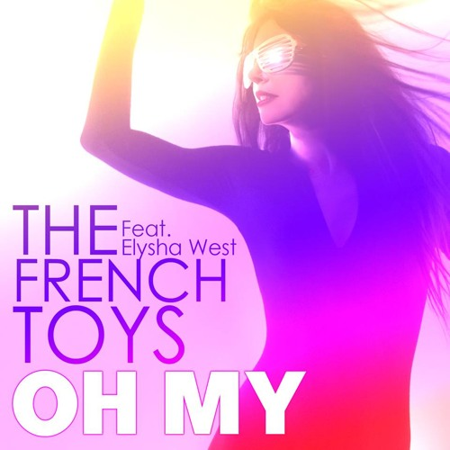(TEASER) The FrenchToys Feat. Elysha West - Oh My (Official TEASER)