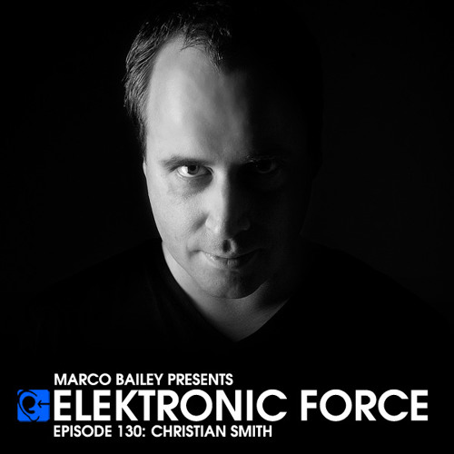 Elektronic Force Podcast 130 with Christian Smith