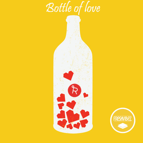 FreshVibez x Rebeat - Bottle Of Love [Mixtape]
