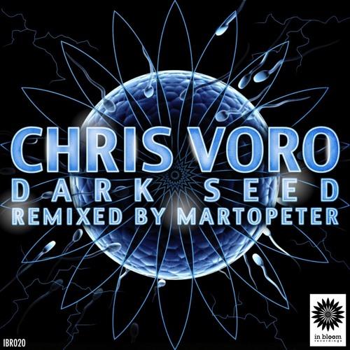 Chris Voro - Dark Seed (Original Mix) [In Bloom Recordings]