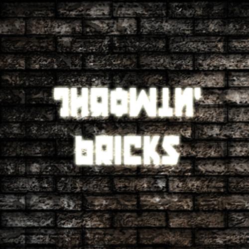 Throwin' Bricks