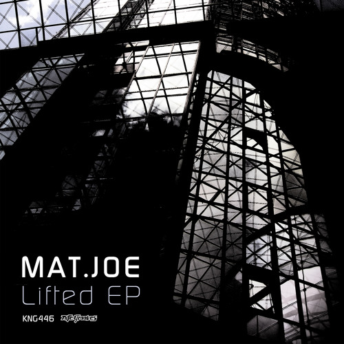 Mat.Joe - Lifted EP KNG446 CUT