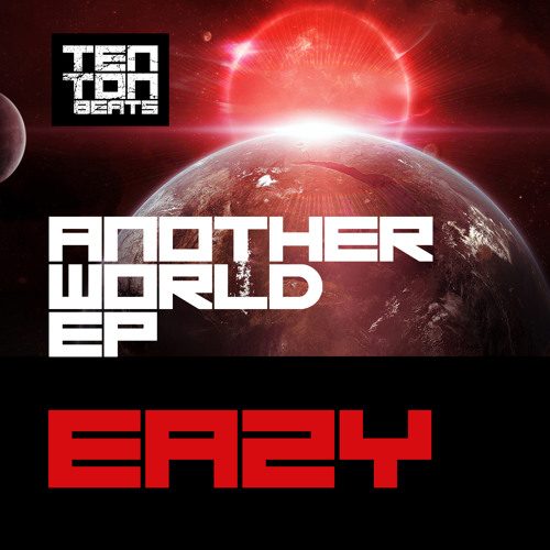 Eazy -  P45 -  Another World EP - Ten Ton Beats OUT NOW HIT THE TTB MP3 STORE BUTTON