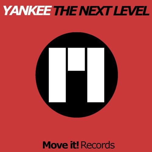 Yankee - Next level (Original Mix) (Move It! Records) Release 15/09/13