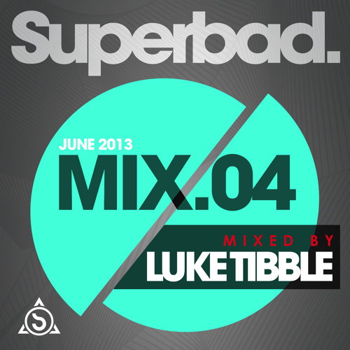 Superbad #004   Mixed By: Luke Tibble