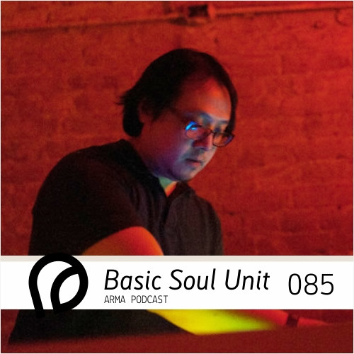 ARMA PODCAST 085: Basic Soul Unit - live @ May Date