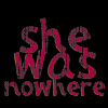She Was Nowhere