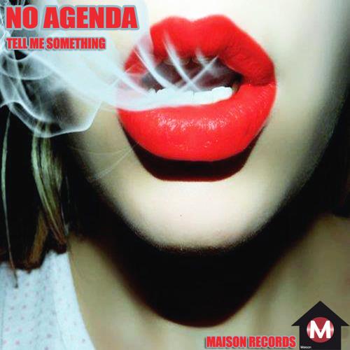 No Agenda - Tell me Something -Class of 92 Mix