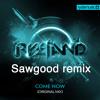 Ryeland - Come Now (Sawgood remix) Free Download