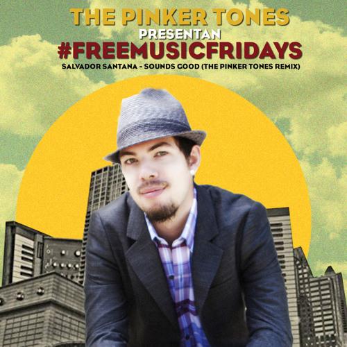 Sounds Good - Salvador Santana (The Pinker Tones remix)