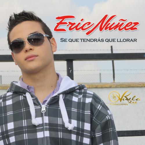 Eric Nuñez - Se Que Tendras Que Llorar (2013) @CongueroRD @JoseMambo