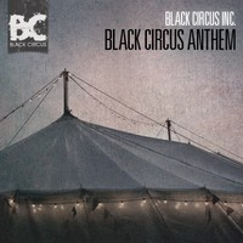Black Circus Inc. - Black Circus Anthem (Original Mix)