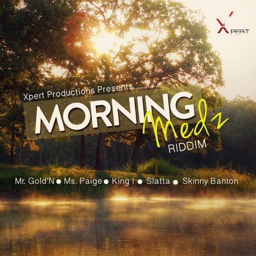 King-i (KingiMusic) Sing My Tune - Morning Medz Riddim - Xpert Productions [2013]