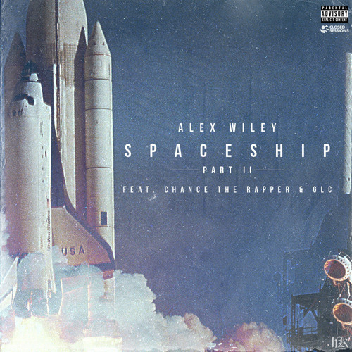 Alex Wiley: Spaceship II feat Chance The Rapper & GLC