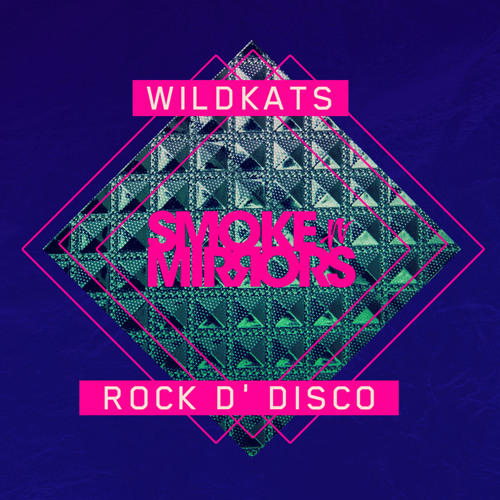 Wildkats & Tboy - Rock D' Disco - Smoke n Mirrors