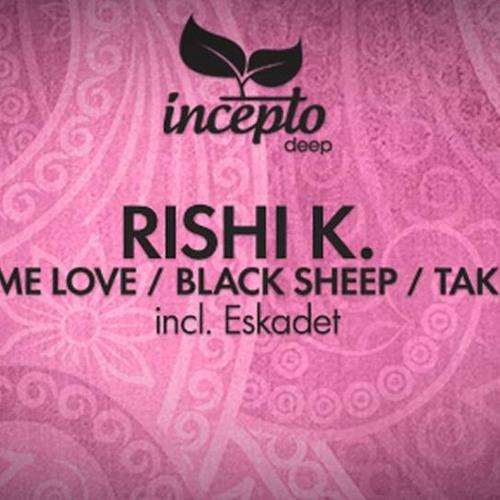 Rishi K. - Real-time Love EP [Incepto Deep]