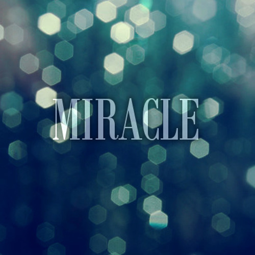 *Preview* Miracle (Original Mix) -OUT NOW-