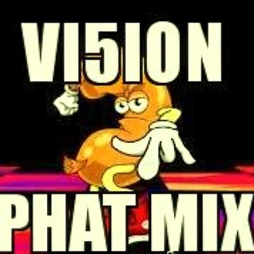 VI5ION - (PHAT MIX)