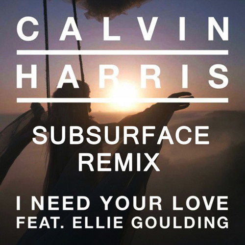 [DnB] Calvin Harris ft. Ellie Goulding - I Need Your Love (Subsurface Remix)