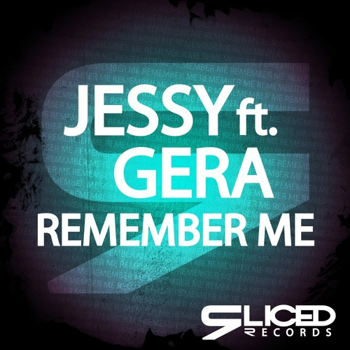 Jessy ft. Gera - Remember Me [OUT NOW]