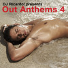 DJ Ricardo! Presents: Out Anthems 4 (The Megamix)