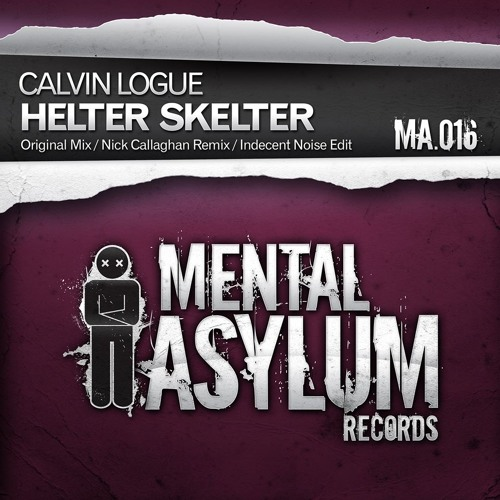 Calvin Logue - Helter skelter (Nick Callaghan remix)_PREVIEW_[Mental_asylum_Records]