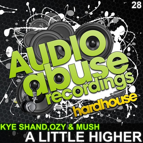 [AA028] Kye Shand, Ozy & Mush - A little higher **OUT NOW**